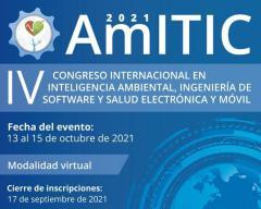 IV Congreso Internacional en Inteligencia Ambiental, Ingeniería de Software y en Salud Electrónica Móvil - AmITIC 2021.